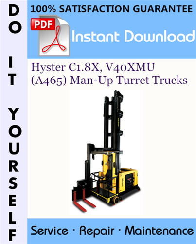 Thumbnail Hyster C1.8X, V40XMU (A465) Man-Up Turret Trucks Service Repair Workshop Manual ☆