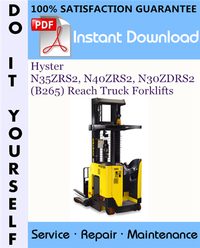 Thumbnail Hyster N35ZRS2, N40ZRS2, N30ZDRS2 (B265) Reach Truck Forklifts Service Repair Workshop Manual ☆