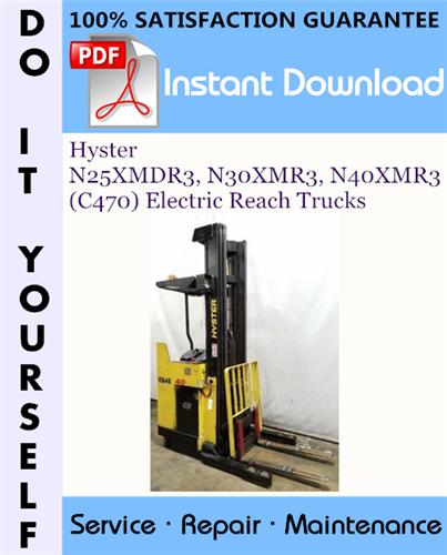 Thumbnail Hyster N25XMDR3, N30XMR3, N40XMR3 (C470) Electric Reach Trucks Service Repair Workshop Manual ☆