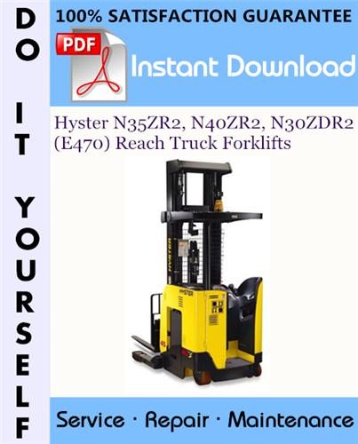 Thumbnail Hyster N35ZR2, N40ZR2, N30ZDR2 (E470) Reach Truck Forklifts Service Repair Workshop Manual ☆