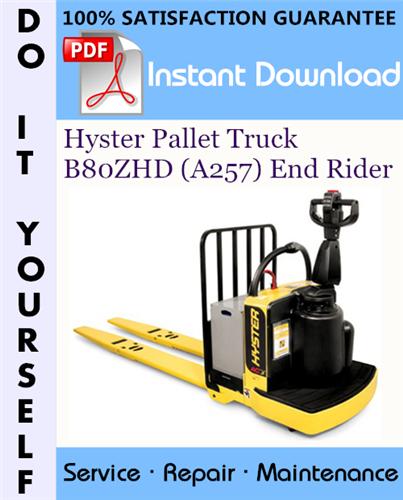 Thumbnail Hyster Pallet Truck B80ZHD (A257) End Rider Service Repair Workshop Manual ☆