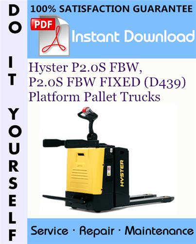 Thumbnail Hyster P2.0S FBW, P2.0S FBW FIXED (D439) Platform Pallet Trucks Service Repair Workshop Manual ☆