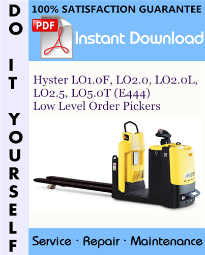 Thumbnail Hyster LO1.0F, LO2.0, LO2.0L, LO2.5, LO5.0T (E444) Low Level Order Pickers Service Repair Workshop Manual ☆