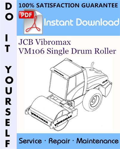 Pay for JCB Vibromax VM106 Single Drum Roller Service Repair Workshop Manual ☆
