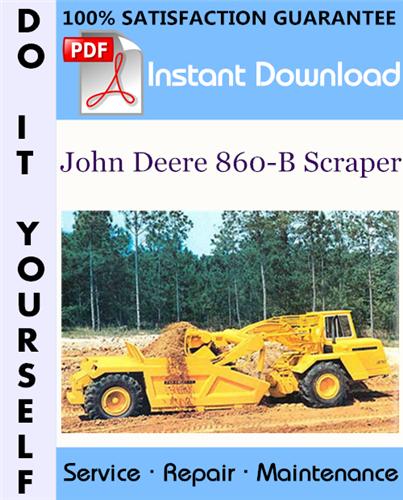 Pay for John Deere 860-B Scraper Technical Manual ☆