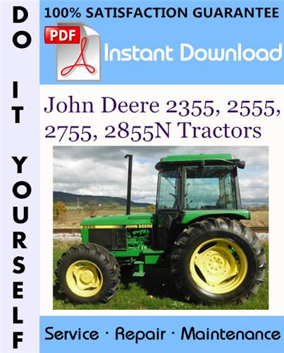 John Deere 2355  2555  2755  2855n Tractors Technical Manual  U2606