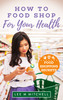 Thumbnail How to Food Shop for Your Health: Food Shopping Secrets