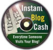 Thumbnail Instant Blog Cash Comes with Master Resell Rights!