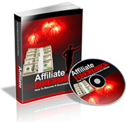 Pay for Affiliate Fireworks, Become a Successful Affiliate with PLR