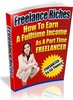 Thumbnail **NEW** Freelance Riches - Hot To Earn A Fulltime Income As A Part Time Freelancer --Master Resale Rights Included.