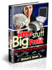Thumbnail **NEW** Free Stuff Big Profits Guide With Master Resale Rights