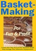 Thumbnail *NEW* Basket Making For Fun And Profit - A-Z of the Ancient Craft that Brings the Untimate Enjoyment  ! Master Resale Rights Included.