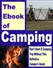 Thumbnail *NEW* The Ebook of Camping  Dont Start A Camping Trip Without This Definitive Camping Guide , Resale Rights Included.