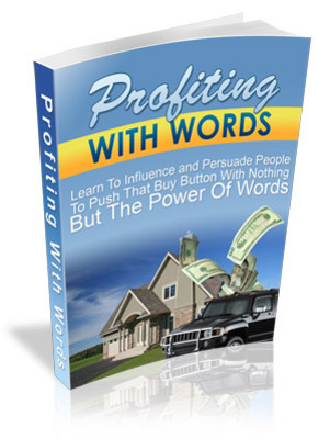 Pay for Profiting With Words! Discover How To Influence, Persuade & Captivate Your Way To An Online Business Fortune
