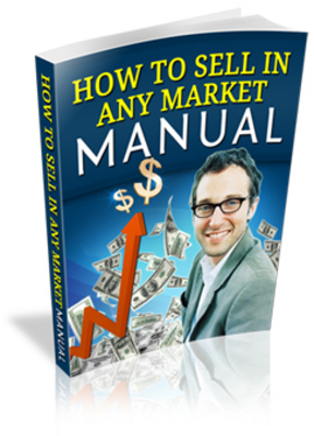 Pay for **NEW!* How To Sell In Any Market Manual  WIth Master Resale Rights