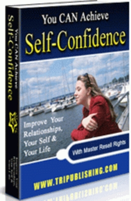 Pay for **NEW** You CAN Achieve Self-Confidence With Master Resale Rights