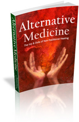 Pay for **NEW** Alternative Medicine- The Ins & Outs of Non-traditional Healing With Master Resale Rights