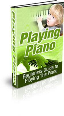 Pay for **NEW** Playing Piano Beginners Guide to Playing The Piano With Master Resale Rights