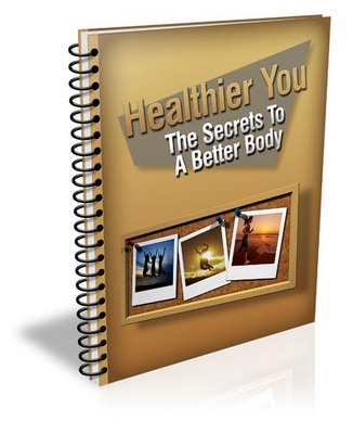Pay for **NEW** Healthier You The Secrets To A Better body With Master Resale Rights