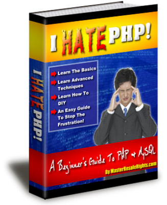 Pay for **NEW** I Hate PHP  A Beginners Guide To PHP& MySQL With Master Resale Rights