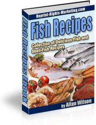 Pay for Fish Recipes !Collection of Fish and Shell-Fish Recipes !With Master Resale Rights