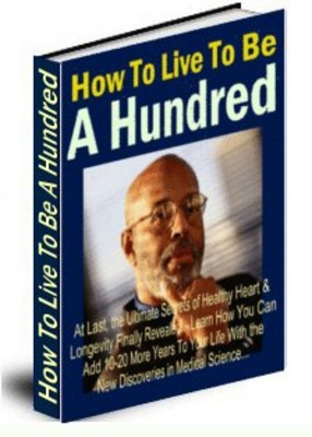 Pay for *NEW* How To Live To Be A Hundred ! Master Resale Rights included.
