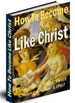Pay for *NEW* How to become Like Christ ! Master Resale Rights included.