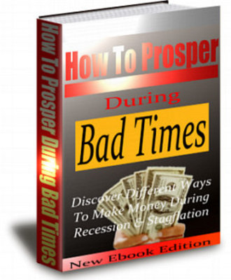 Pay for *NEW* How to Prosper During Bad Times ! Private Labels Rights Included.