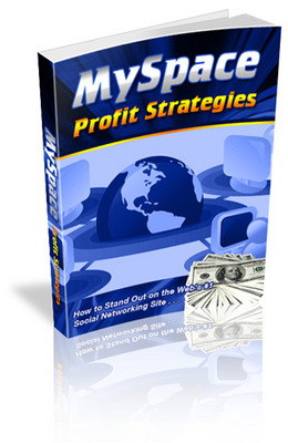 Pay for *NEW* MySpace Profit Strategies  With Master Resale Rights