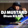 Thumbnail DJ Mustard Drum Kit XXL Samples Collection 24Bit 2016