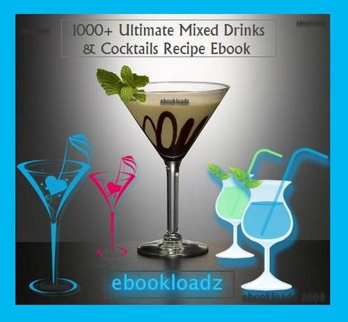 Thumbnail 1,000 + Ultimate Mixed Drinks & Cocktail Recipe Ebook