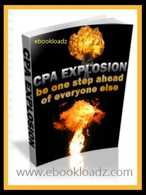 Pay for CPA Explosion One Step Ahead Of Everyone Else Ebook With Master Resell Rights !!