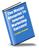 Thumbnail Master Blueprint  To Internet Marketing Success With MRR