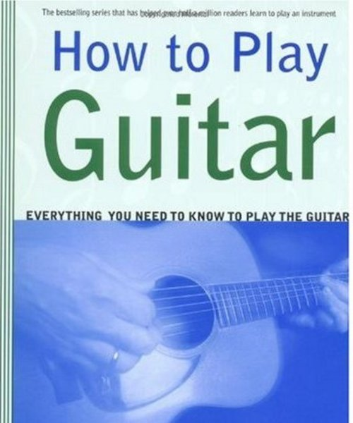 Pay for How to Play Guitar:Everything You Need to Know to Play