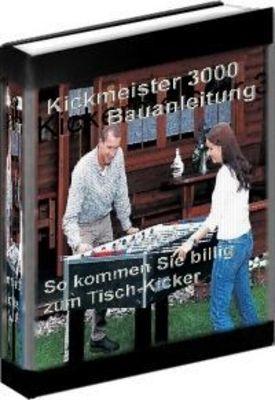 Pay for Kickertisch Bauanleitung Kickmeister 3000 + R4R Reseller
