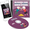 Thumbnail Blogging Cash For Seniors - Master Resell Rights!