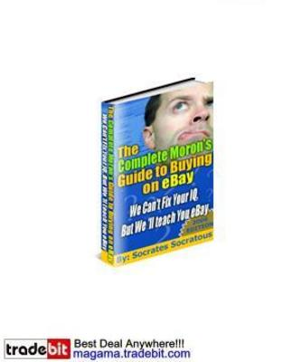 Pay for The Complete Morons Guide To Buying On Ebay MRR!
