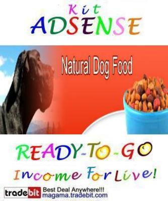 Pay for Adsense Kit Ready To Go - Natural Dog Food - Personal Use!