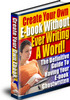 Thumbnail Create Your Own Ebook Without Ever Writing One Word!