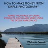 Thumbnail Making Money From Photography - Zazzle (video 2)