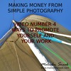 Thumbnail Making Money From Photography Promoting Your Work (video 4)