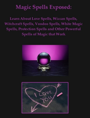 White Magic Spells Exposed! 2