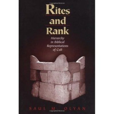 Pay for Rites and Rank: Hierarchy in Biblical By  Saul M. Olyan