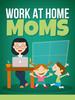 Thumbnail Work At Home Moms