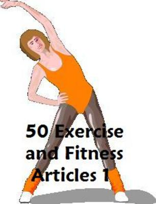 Pay for 50 Exersice and Fitness Articles 1 PLR
