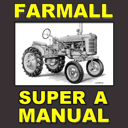 Ih Farmall Super A Tractor Special Attachments Manual Ih Download Tradebit
