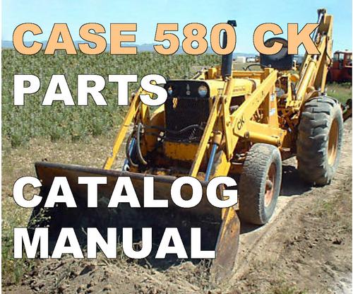 Pay for CASE 580CK Construction King & 33 Loader 33S Backhoe PARTS MANUAL Catalog 580 CK - DOWNLOAD
