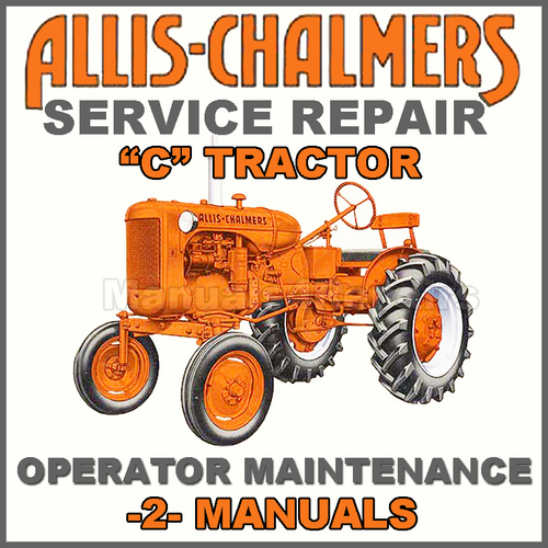 Pay for Allis Chalmers AC Model C Tractor SERVICE, Operators & Maintenance MANUAL -2- MANUALS - DOWNLOAD