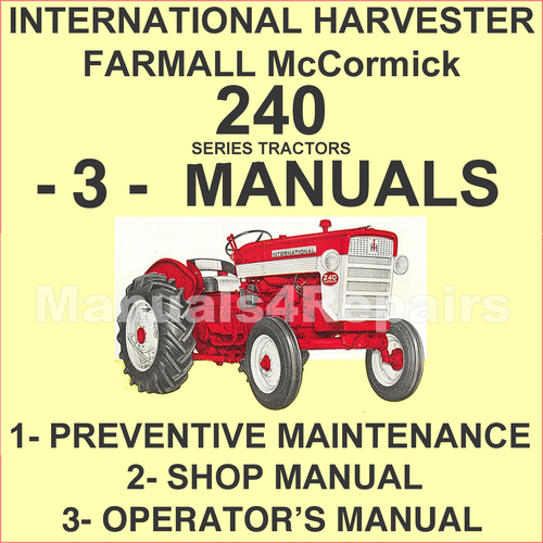 IH Farmall McCormick 240 Tractor Shop Maintenance Owners MANUAL 3 MANUALS SET IMPROVED DOWNLOAD