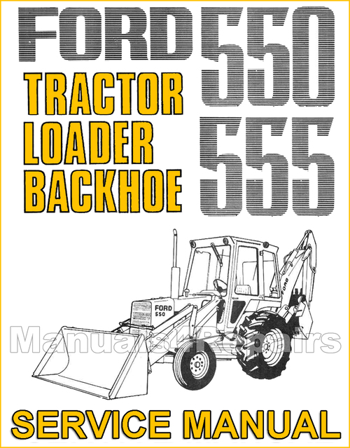 Ford 550 555 Loader Backhoe Tractor Service Repair Manual Downl. Pay For Ford 550 555 Loader Backhoe Tractor Service Repair Manual Download. Ford. Ford 555 Backhoe Front Axle Diagram At Scoala.co